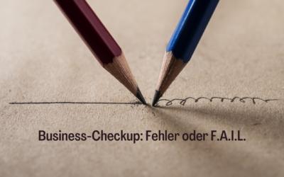 Fehler oder F.A.I.L.: Wie steht es wirklich um dein Business?